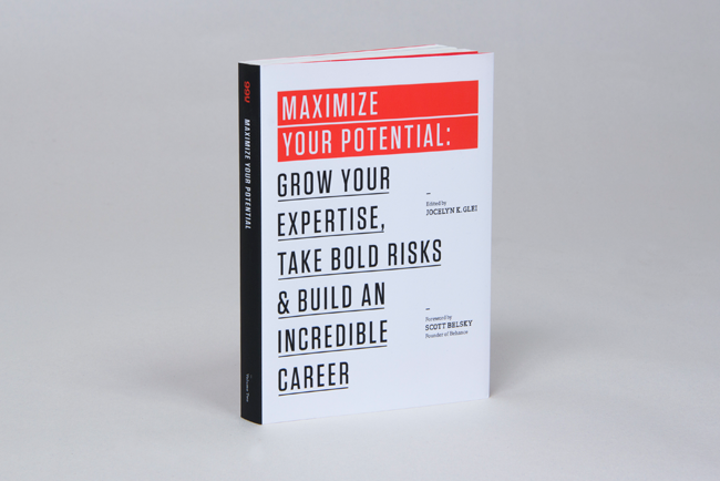 Maximize Your Potential by Jocelyn K. Glei